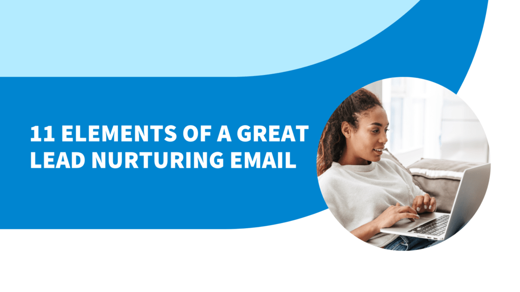 11 top tips for writing lead nurturing emails