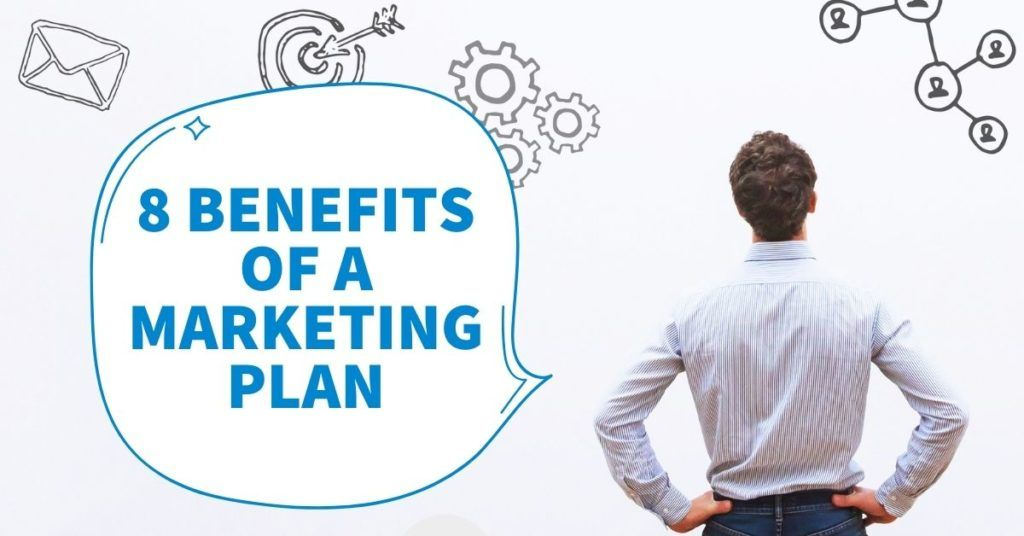 Benefits Of Creating A Marketing Plan