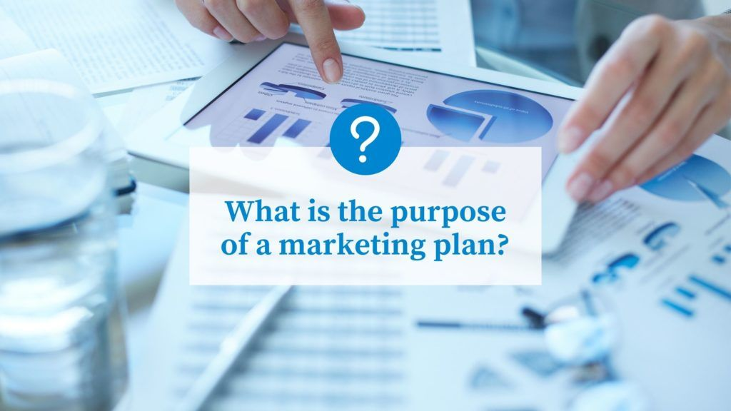 4 Purposes of a Marketing Plan