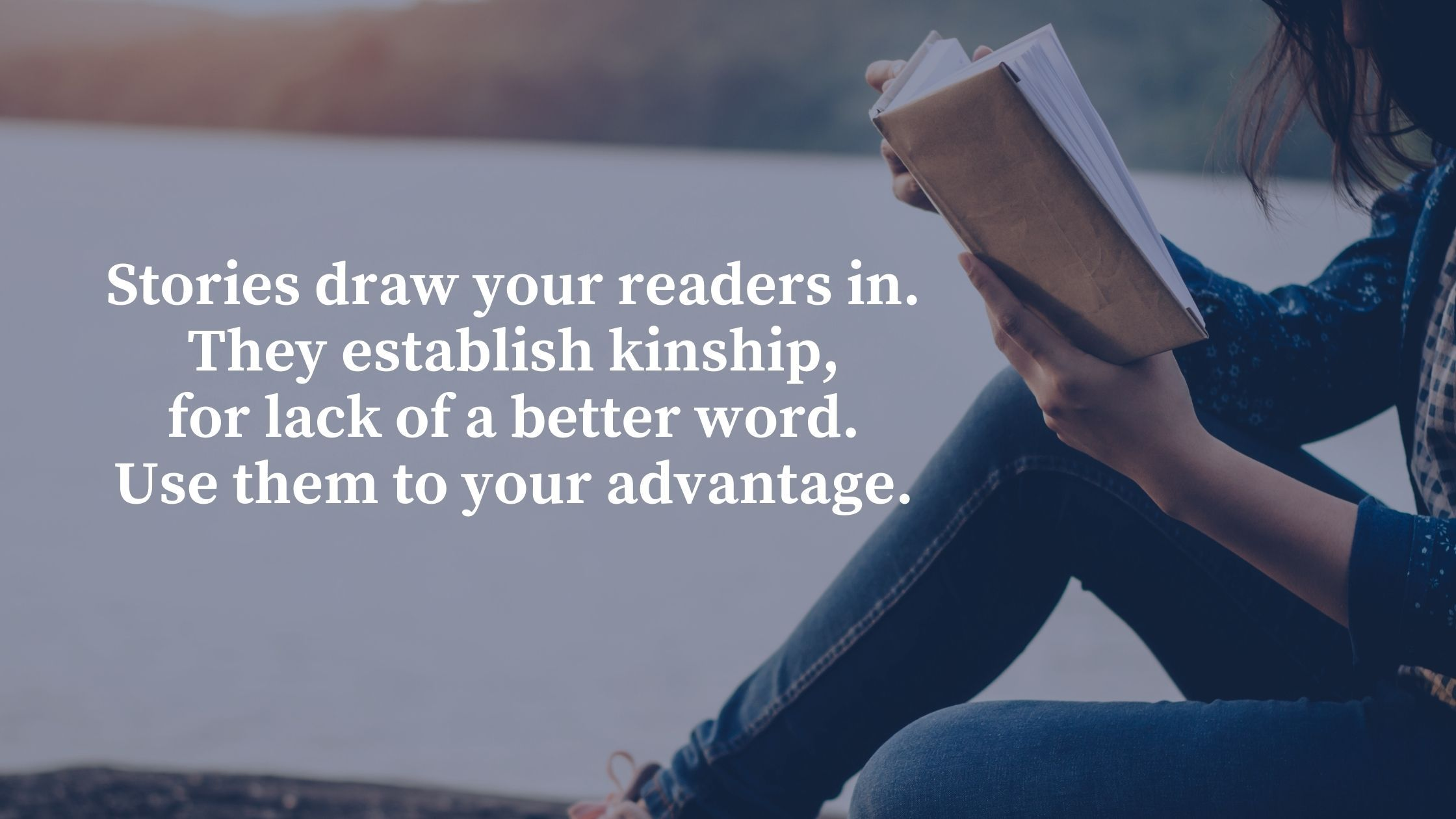 Stories draw your readers in